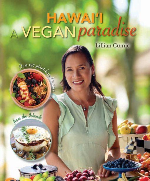 Hawaii A Vegan Paradise Lillian Cumic Mutual Publishing