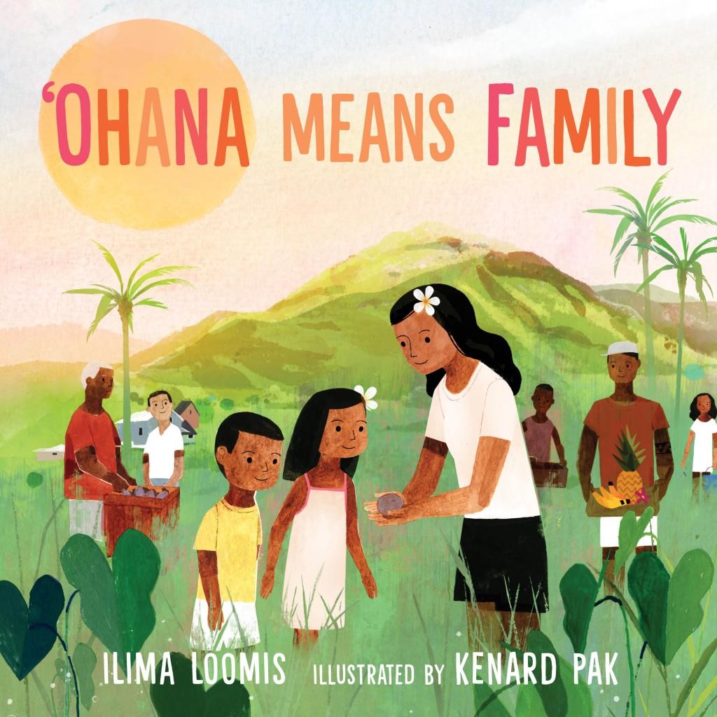 Ohana Means Family by Ilima Loomis, Penguin Random House