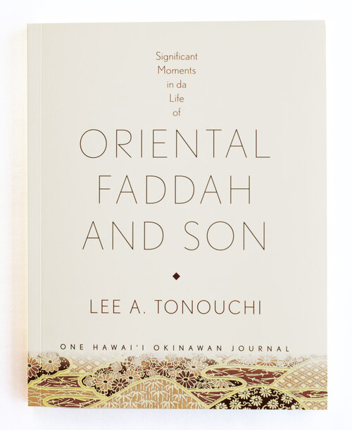 Oriental Faddah And Son by Lee Tonouchi, Bess Press