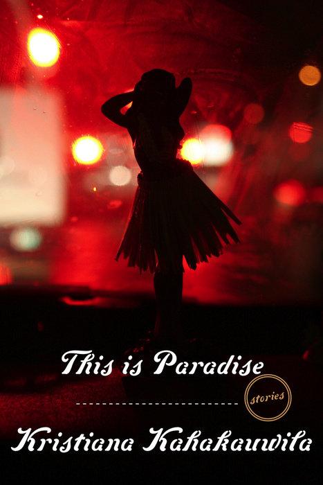This Is Paradise: Stories by Kristiana Kahakauwila, Penguin Radom House