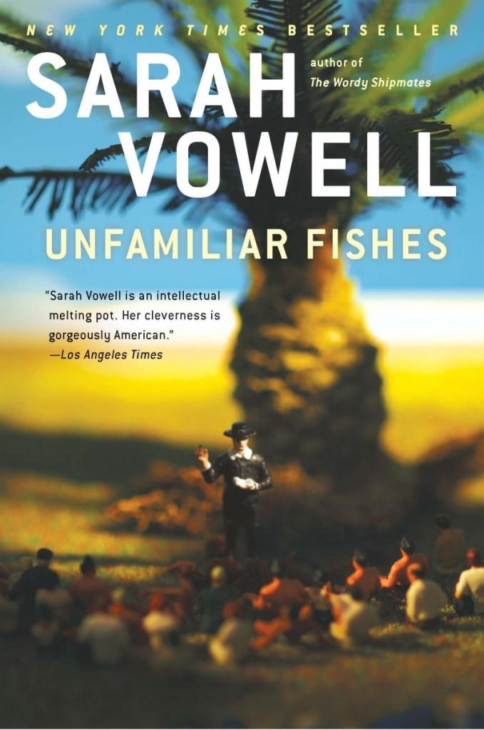 Unfamiliar Fishes Sarah Vowell Book Riverhead Books
