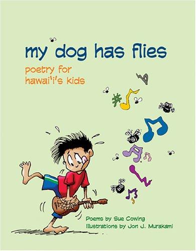 My Dog Has Flies Sue Cowing Jon Murakami Mutual Publishing