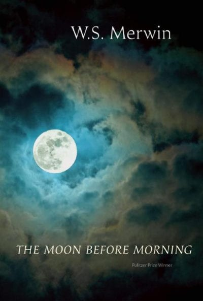 Moon Before Morning Ws Merwin Copper Canyon Press