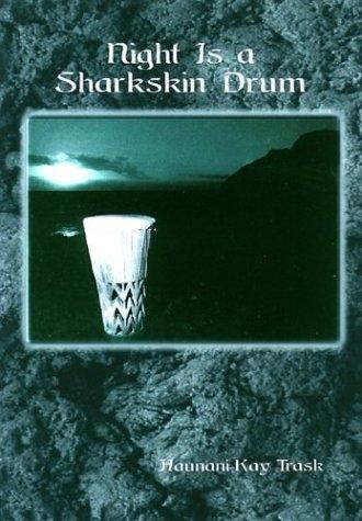 Night Is A Sharskin Drum Haunani Kay Trask Credit Uh Press